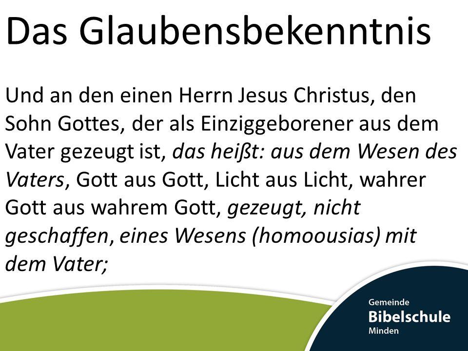 Das Glaubensbekenntnis Und an den einen Herrn Jesus Christus, den Sohn Gottes, der als Einziggeborener aus dem Vater gezeugt ist, das heißt: aus dem W