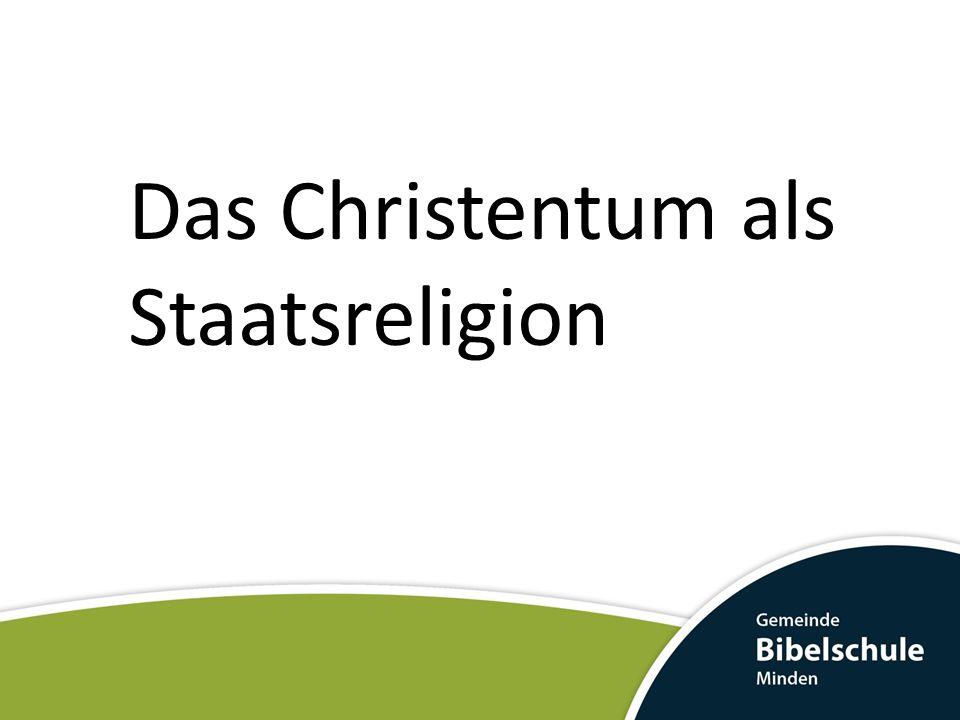 Das Christentum als Staatsreligion
