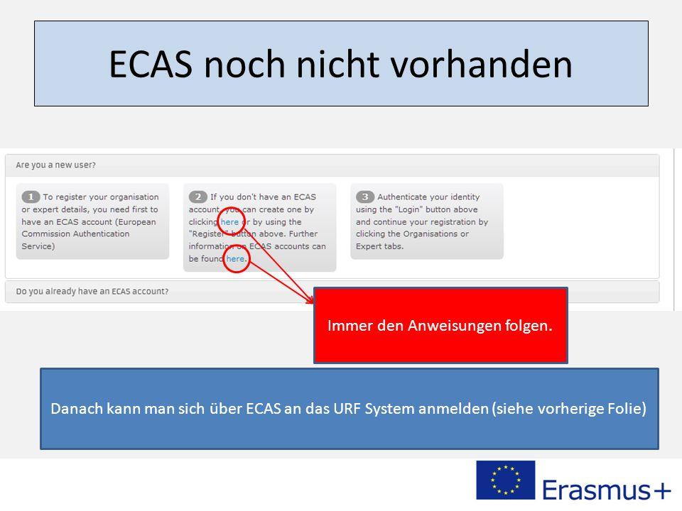 ECAS noch nicht vorhanden Immer den Anweisungen folgen.