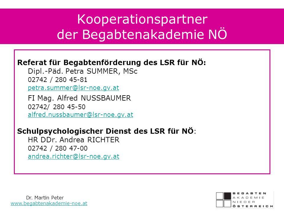 Kooperationspartner der Begabtenakademie NÖ Referat für Begabtenförderung des LSR für NÖ: Dipl.-Päd.