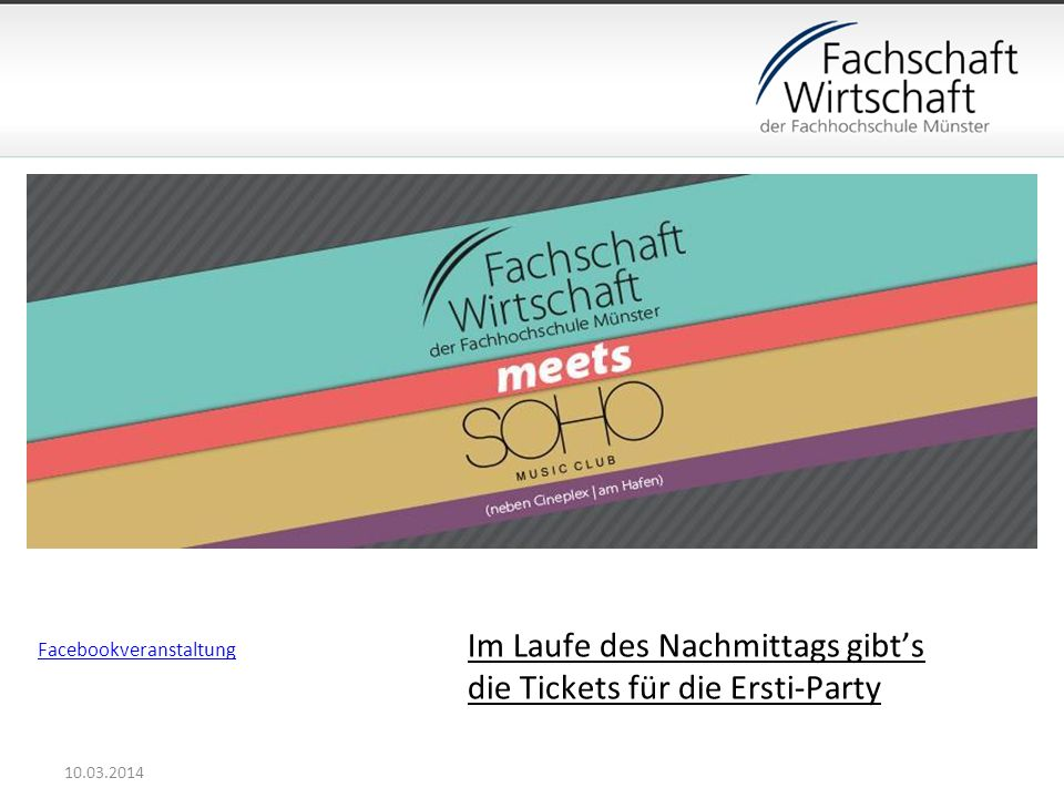Facebookveranstaltung Im Laufe des Nachmittags gibts die Tickets für die Ersti-Party