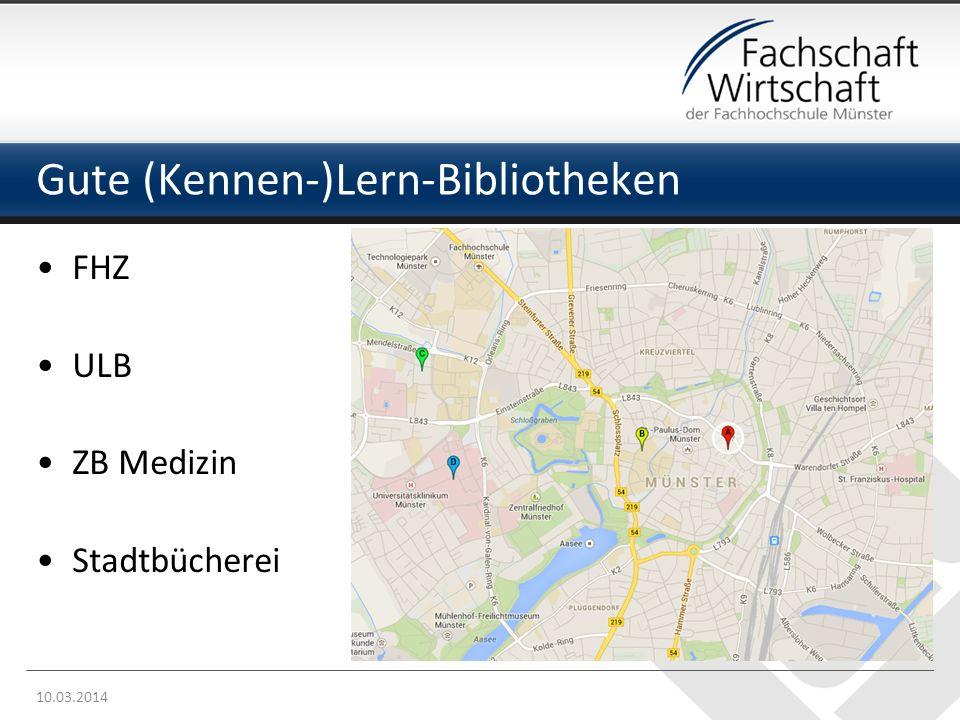 Gute (Kennen-)Lern-Bibliotheken 10.03.2014 FHZ ULB ZB Medizin Stadtbücherei