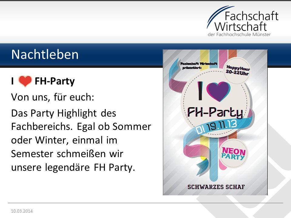 Nachtleben I FH-Party Von uns, für euch: Das Party Highlight des Fachbereichs.