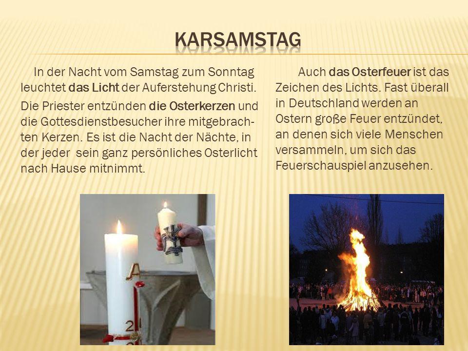 In der Nacht vom Samstag zum Sonntag leuchtet das Licht der Auferstehung Christi. Die Priester entzünden die Osterkerzen und die Gottesdienstbesucher