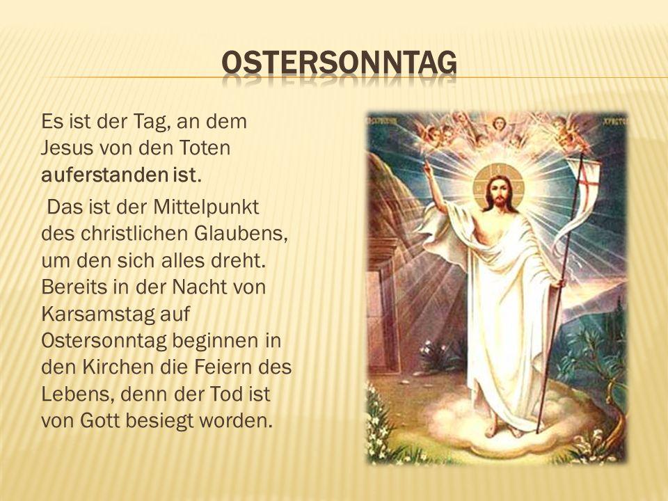 Es ist der Tag, an dem Jesus von den Toten auferstanden ist. Das ist der Mittelpunkt des christlichen Glaubens, um den sich alles dreht. Bereits in de