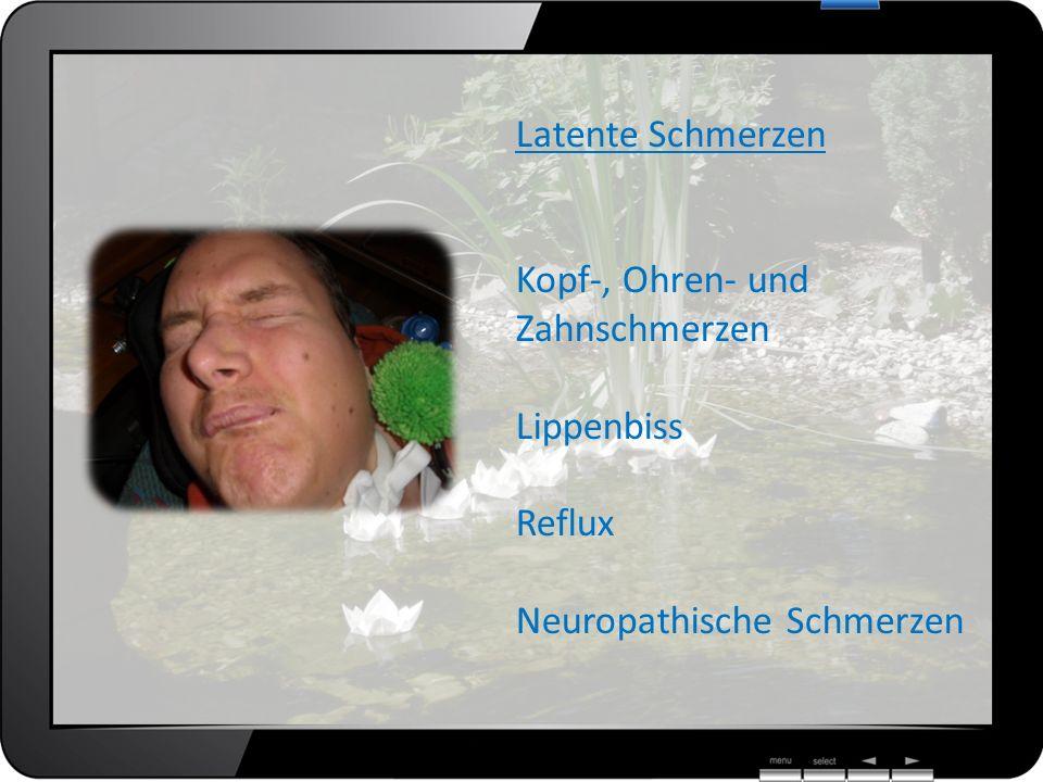 Latente Schmerzen Kopf-, Ohren- und Zahnschmerzen Lippenbiss Reflux Neuropathische Schmerzen