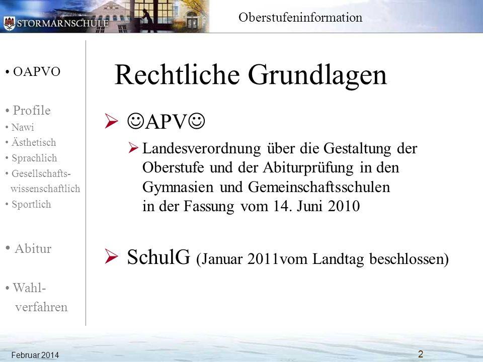 OAPVO Profile Nawi Ästhetisch Sprachlich Gesellschafts- wissenschaftlich Sportlich Abitur Wahl- verfahren Oberstufeninformation Das Pflichtprogramm für alle: 1.Der Unterricht findet im Klassenverband statt.
