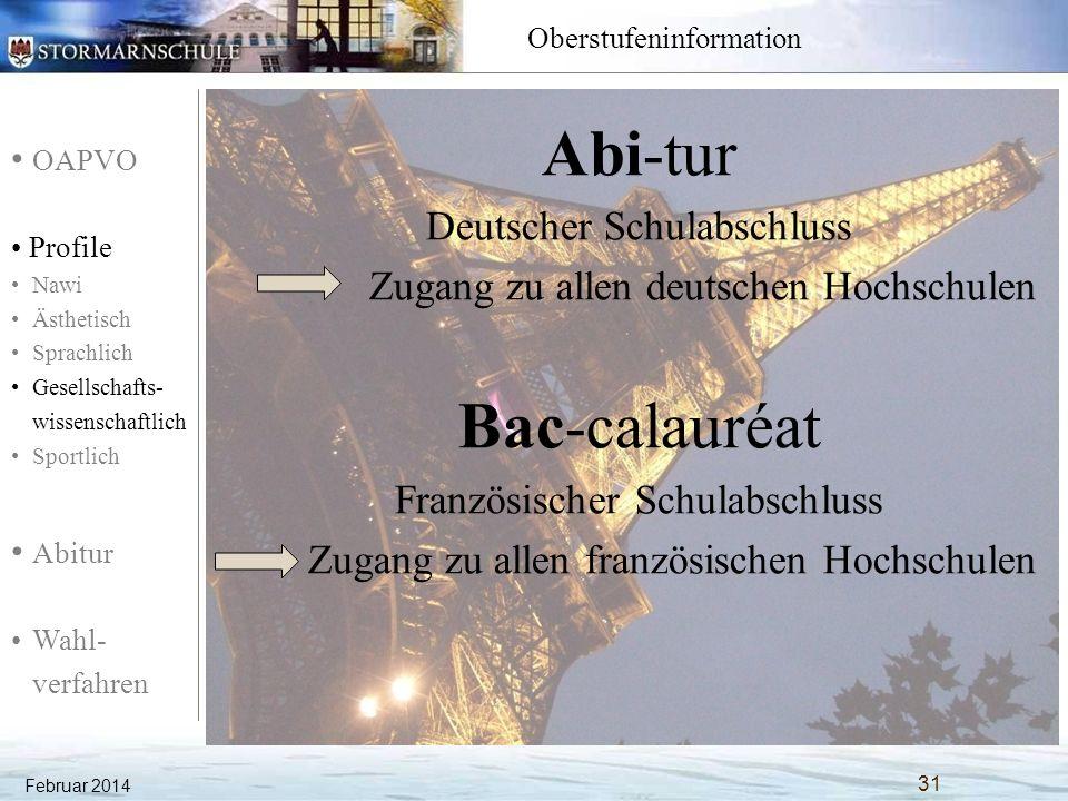 OAPVO Profile Nawi Ästhetisch Sprachlich Gesellschafts- wissenschaftlich Sportlich Abitur Wahl- verfahren Oberstufeninformation Februar 2014 32 Was bietet das Abibac .