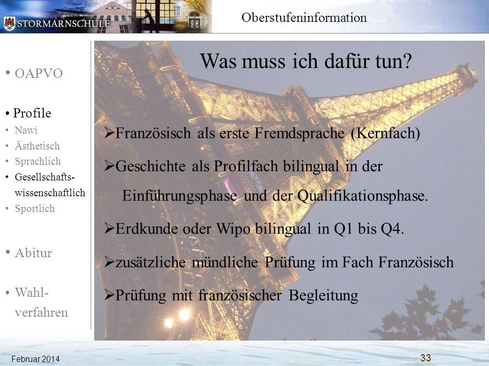 OAPVO Profile Nawi Ästhetisch Sprachlich Gesellschafts- wissenschaftlich Sportlich Abitur Wahl- verfahren Oberstufeninformation Februar 2014 33 Was mu