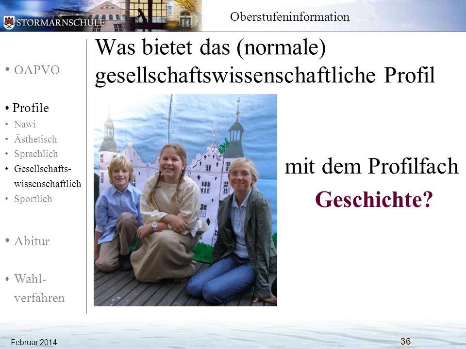 OAPVO Profile Nawi Ästhetisch Sprachlich Gesellschafts- wissenschaftlich Sportlich Abitur Wahl- verfahren Oberstufeninformation Was bietet das (normal