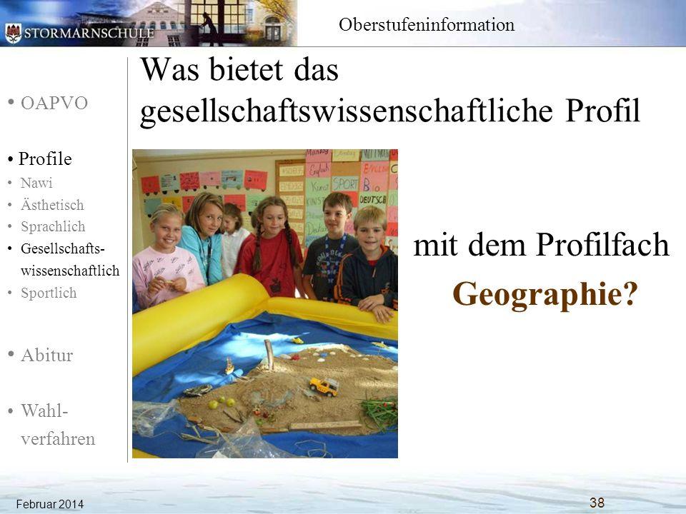 OAPVO Profile Nawi Ästhetisch Sprachlich Gesellschafts- wissenschaftlich Sportlich Abitur Wahl- verfahren Oberstufeninformation Was bietet das gesells