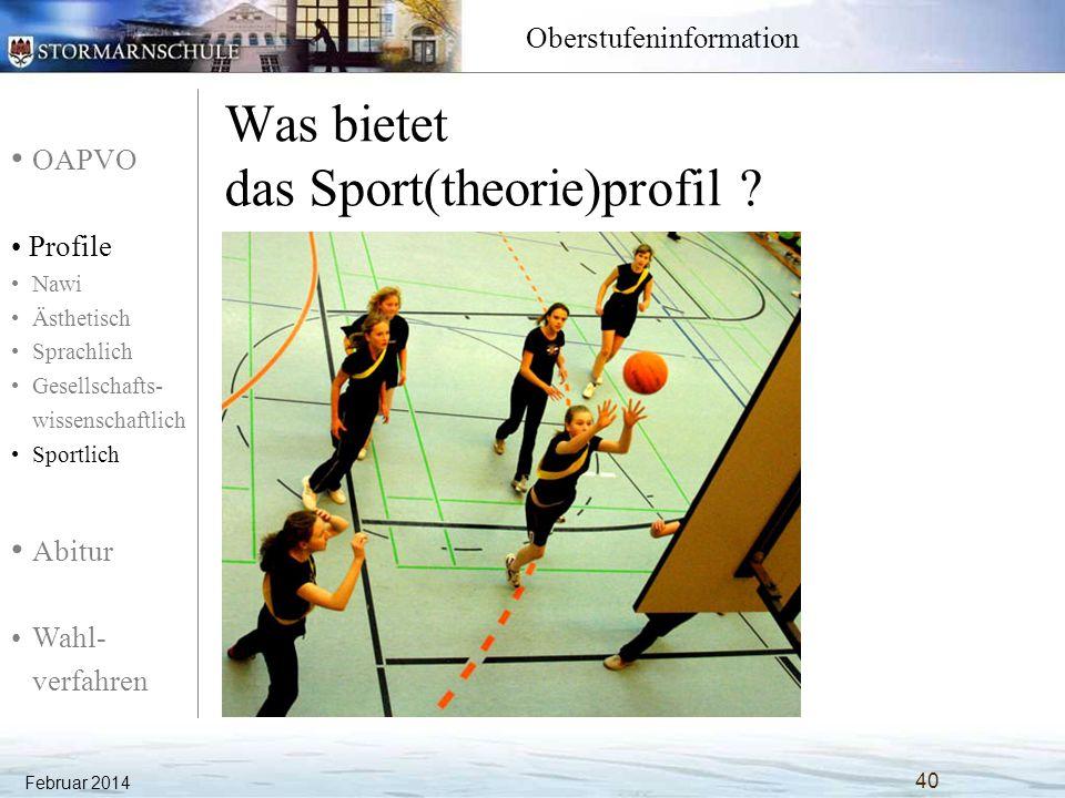 OAPVO Profile Nawi Ästhetisch Sprachlich Gesellschafts- wissenschaftlich Sportlich Abitur Wahl- verfahren Oberstufeninformation Was bietet das Sport(t