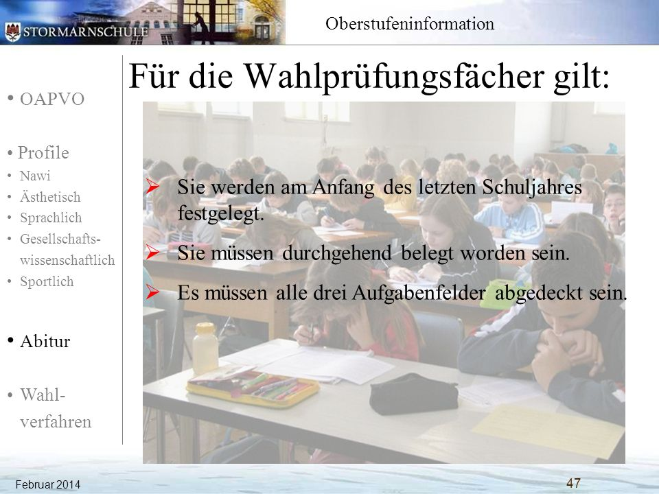 OAPVO Profile Nawi Ästhetisch Sprachlich Gesellschafts- wissenschaftlich Sportlich Abitur Wahl- verfahren Oberstufeninformation Naturwissenschaftliches Profil: Biologie Unterrichtsfächer Einführungs- phase QualifikationsphaseAbitur- prüfungsfächer EQ 1+2Q 3+4 1.Aufgabenfeld: sprachlich- literarisch- künstlerisch Deutsch344P1 / P2 Englisch344P1 / P2 Fr /La3-- La/Fr--- Kunst 22- Musik 2.