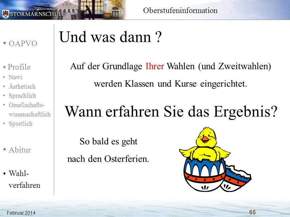 OAPVO Profile Nawi Ästhetisch Sprachlich Gesellschafts- wissenschaftlich Sportlich Abitur Wahl- verfahren Oberstufeninformation Und was dann ? Februar