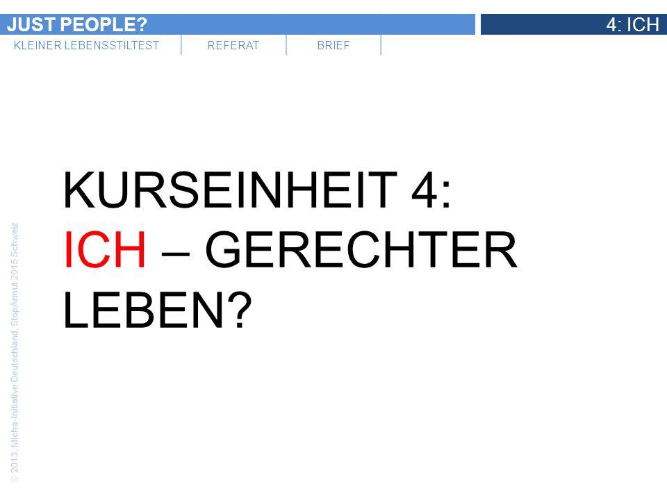 JUST PEOPLE?4: ICH KLEINER LEBENSSTILTESTREFERATBRIEF KURSEINHEIT 4: ICH – GERECHTER LEBEN?
