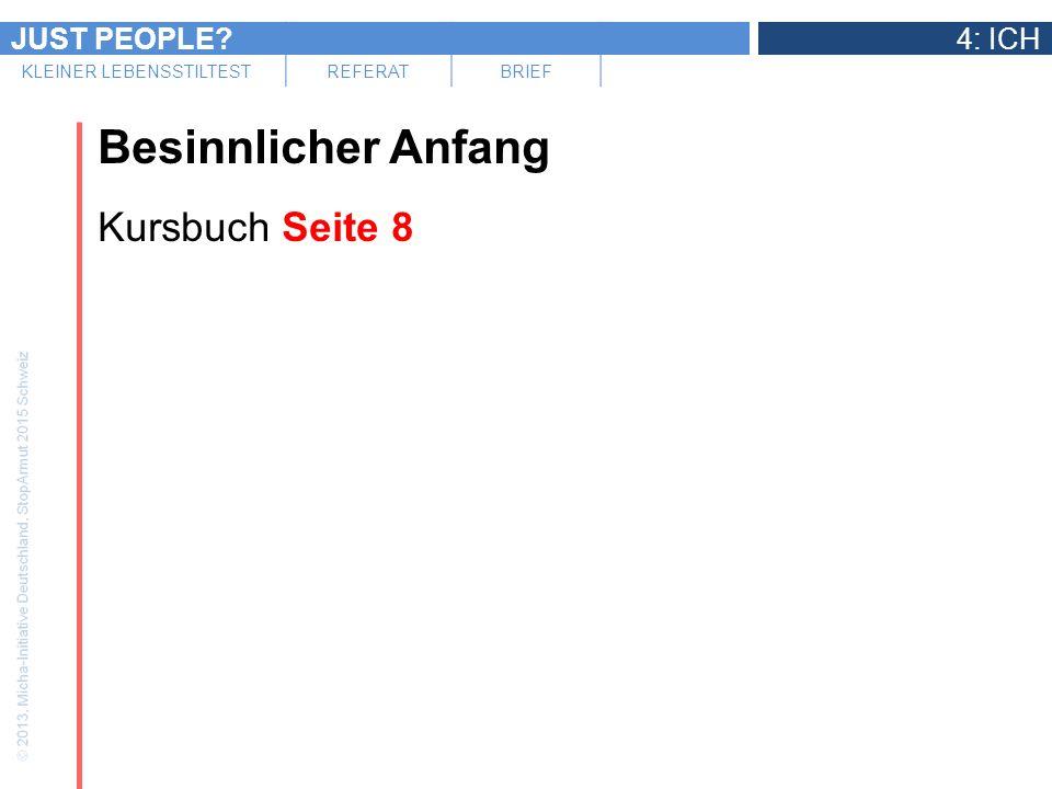 JUST PEOPLE?4: ICH KLEINER LEBENSSTILTESTREFERATBRIEF Besinnlicher Anfang Kursbuch Seite 8