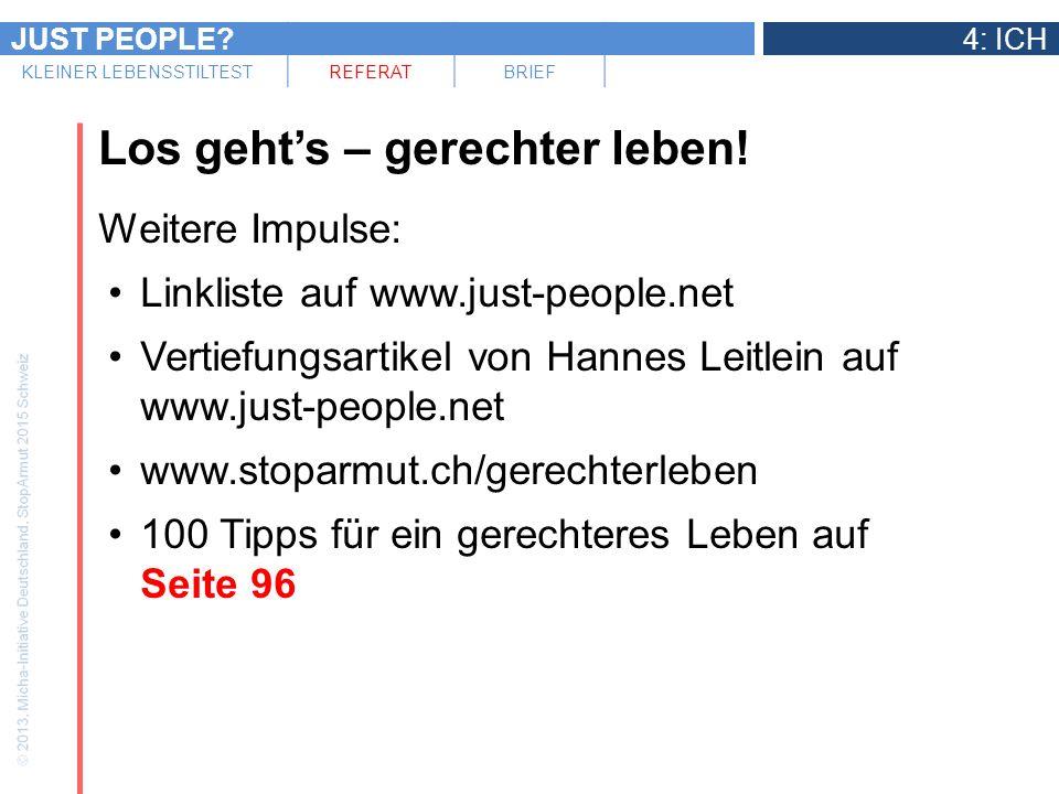 JUST PEOPLE?4: ICH KLEINER LEBENSSTILTESTREFERATBRIEF Los gehts – gerechter leben! Weitere Impulse: Linkliste auf www.just-people.net Vertiefungsartik