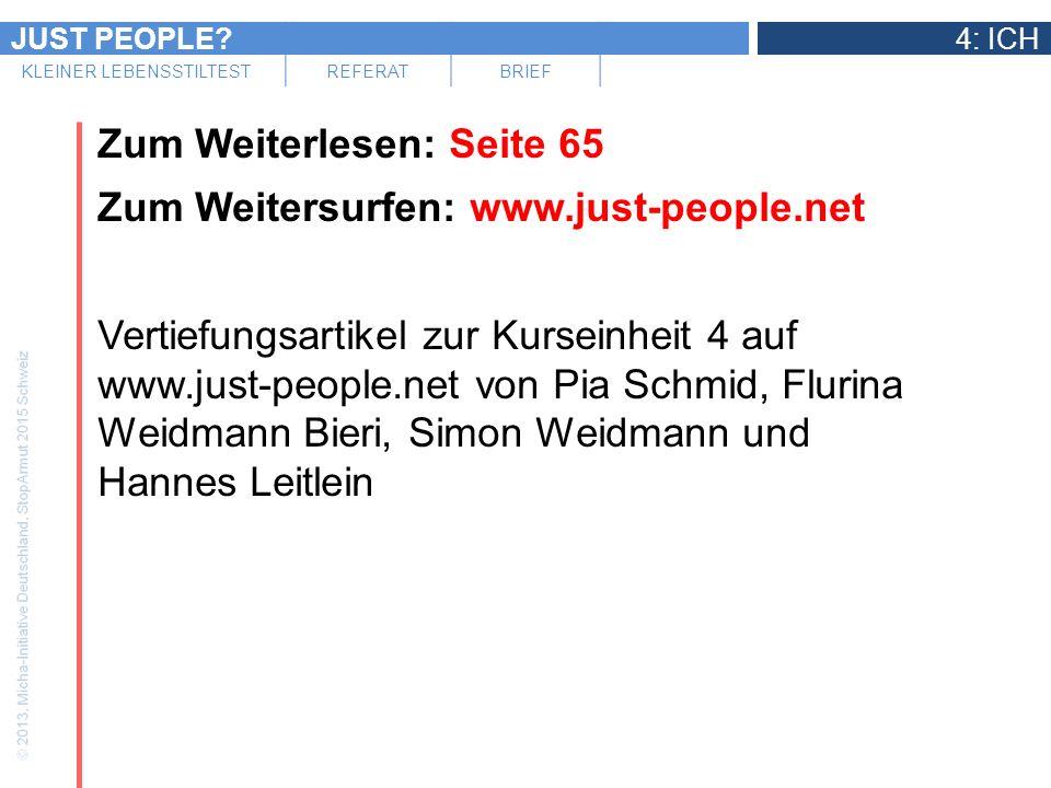 JUST PEOPLE?4: ICH KLEINER LEBENSSTILTESTREFERATBRIEF Zum Weiterlesen: Seite 65 Zum Weitersurfen: www.just-people.net Vertiefungsartikel zur Kurseinhe
