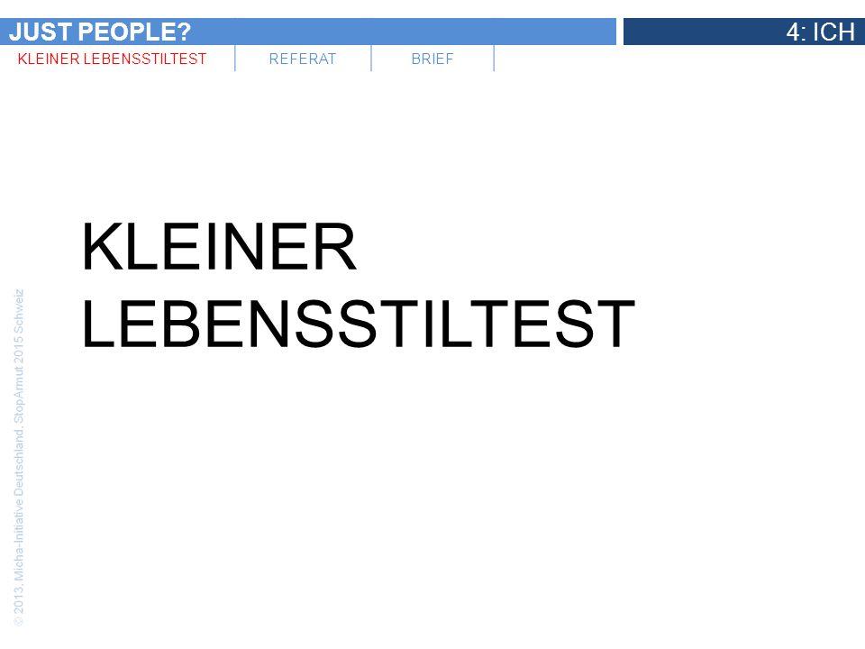 JUST PEOPLE?4: ICH KLEINER LEBENSSTILTESTREFERATBRIEF KLEINER LEBENSSTILTEST