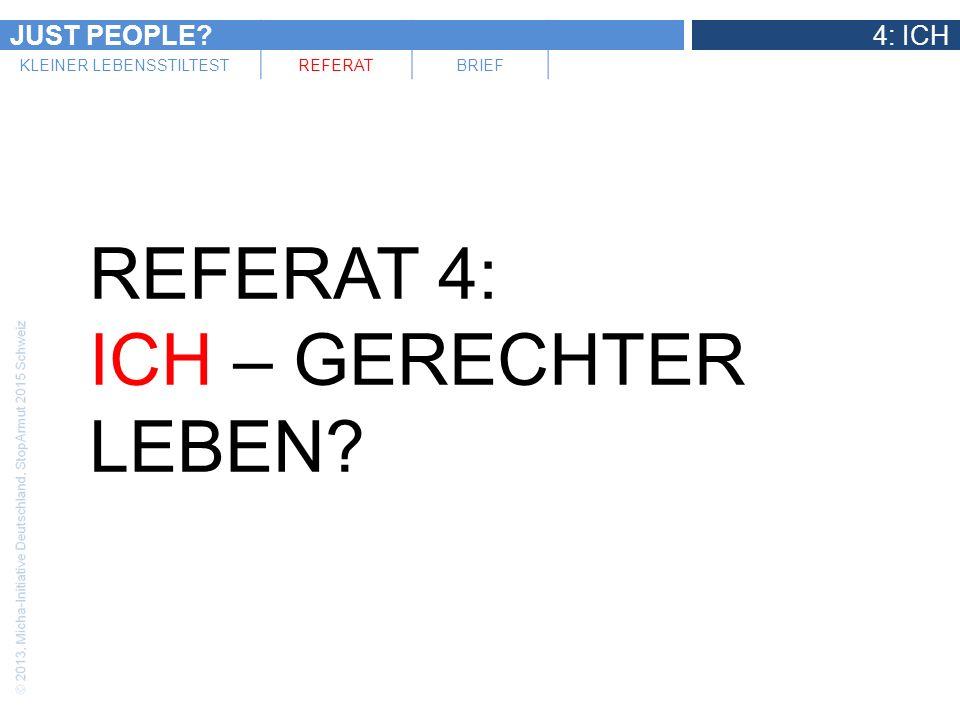 JUST PEOPLE?4: ICH KLEINER LEBENSSTILTESTREFERATBRIEF REFERAT 4: ICH – GERECHTER LEBEN?