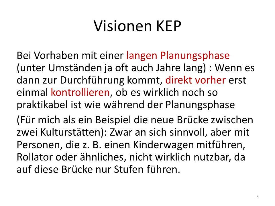 Visionen KEP Bei Vorhaben mit einer langen Planungsphase (unter Umständen ja oft auch Jahre lang) : Wenn es dann zur Durchführung kommt, direkt vorher