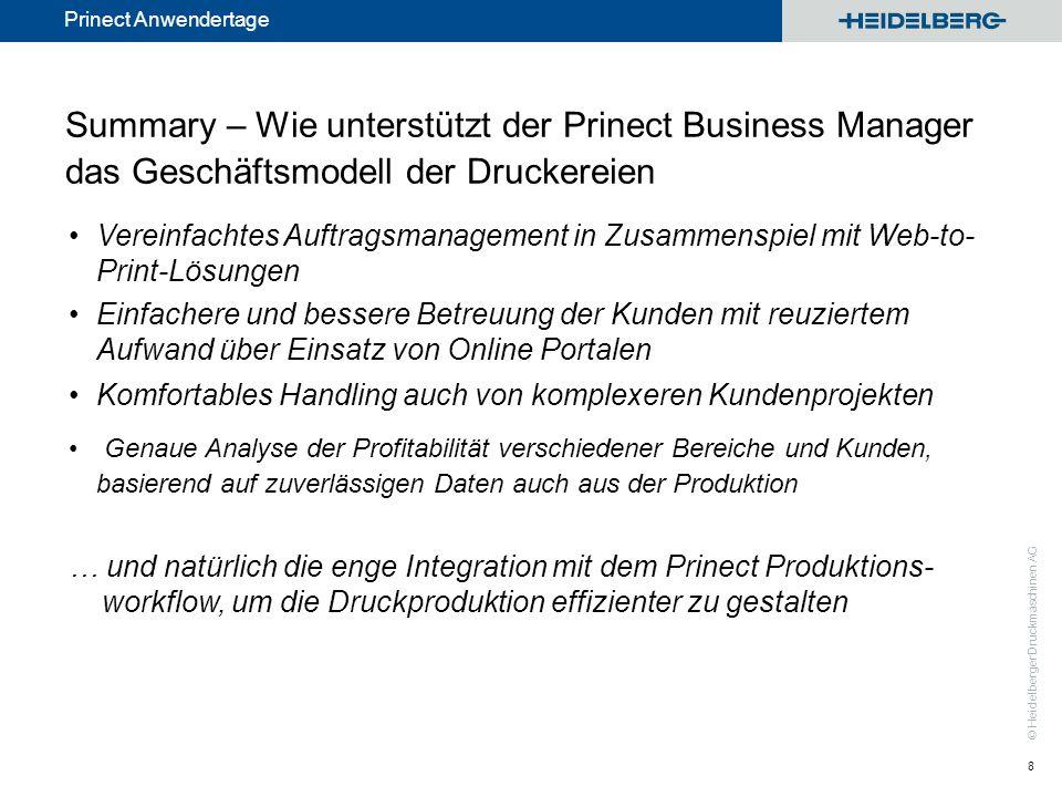 © Heidelberger Druckmaschinen AG Prinect Anwendertage Summary – Wie unterstützt der Prinect Business Manager das Geschäftsmodell der Druckereien Verei