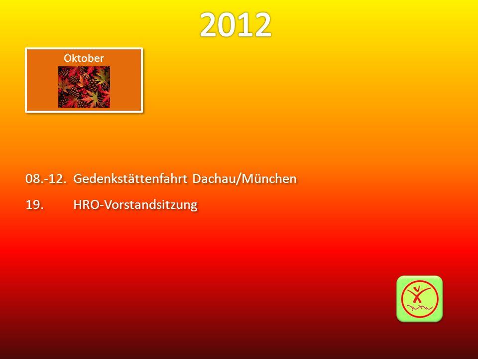 08.-12.Gedenkstättenfahrt Dachau/München 19.HRO-Vorstandsitzung 08.-12.Gedenkstättenfahrt Dachau/München 19.HRO-Vorstandsitzung Oktober