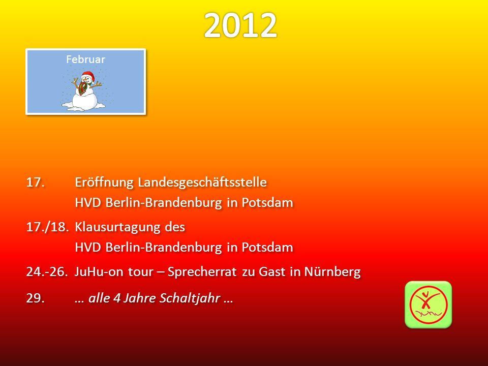 17.Eröffnung Landesgeschäftsstelle HVD Berlin-Brandenburg in Potsdam 17./18.Klausurtagung des HVD Berlin-Brandenburg in Potsdam 24.-26.JuHu-on tour –