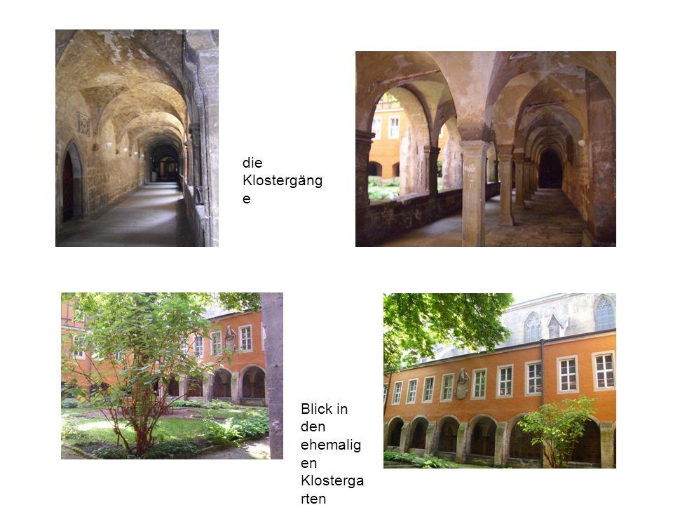 die Klostergäng e Blick in den ehemalig en Klosterga rten