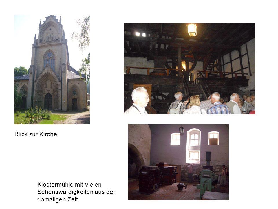 Klostermühle mit vielen Sehenswürdigkeiten aus der damaligen Zeit Blick zur Kirche