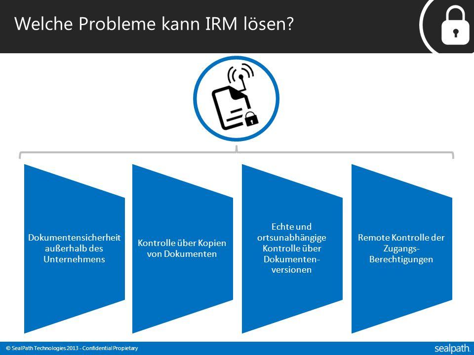 © SealPath Technologies 2013 - Confidential Propietary Welche Probleme kann IRM lösen? Dokumentensicherheit außerhalb des Unternehmens Kontrolle über