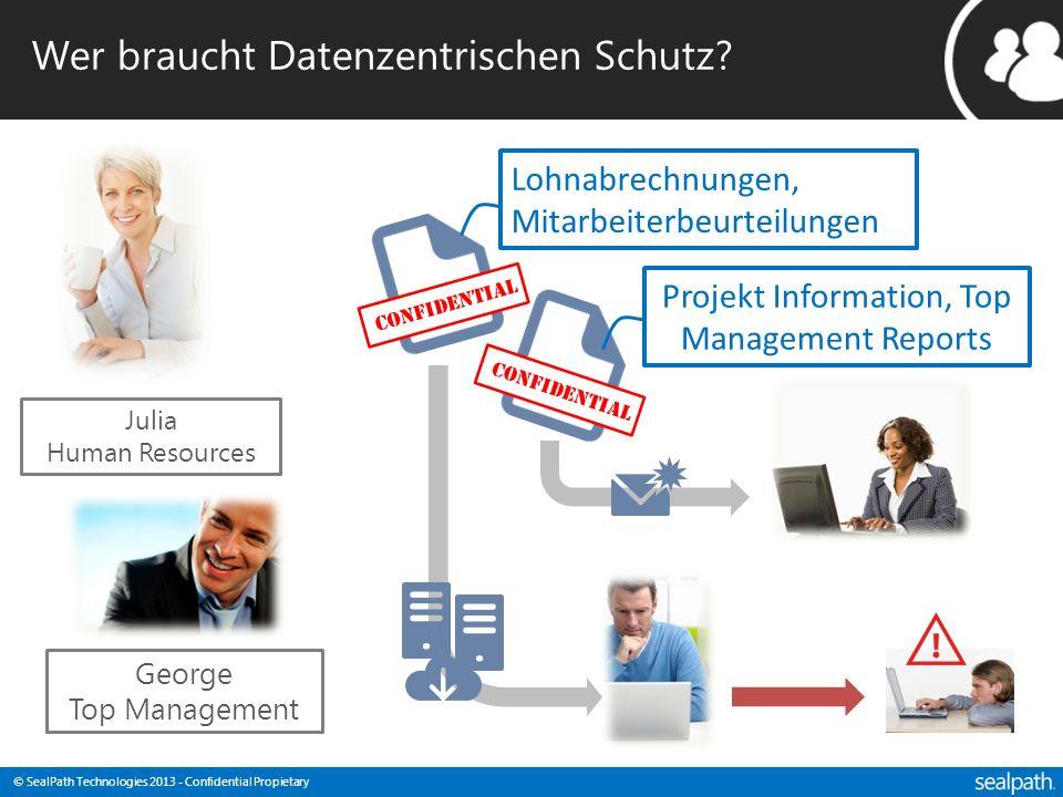 © SealPath Technologies 2013 - Confidential Propietary Wer braucht Datenzentrischen Schutz? Julia Human Resources Lohnabrechnungen, Mitarbeiterbeurtei