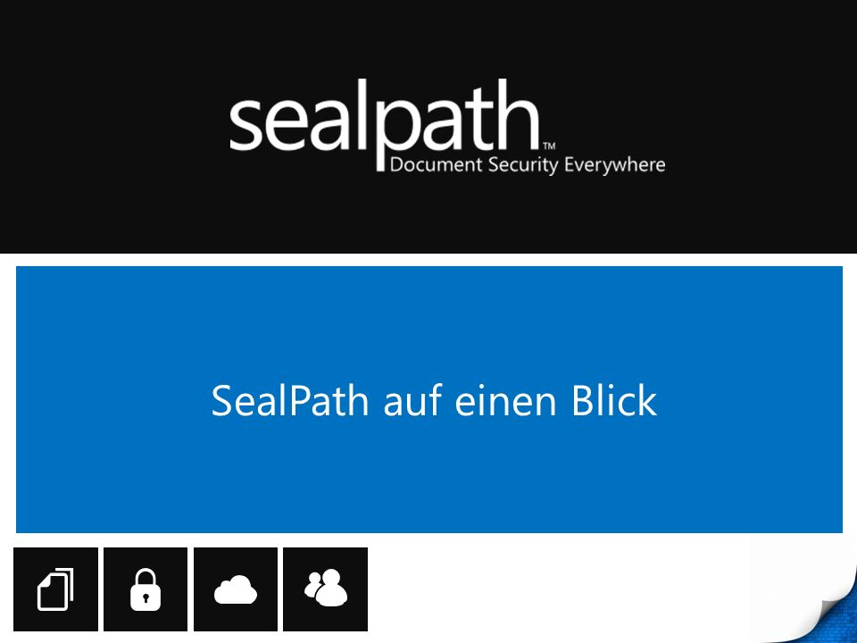 © SealPath Technologies 2013 - Confidential Propietary What is SealPath.