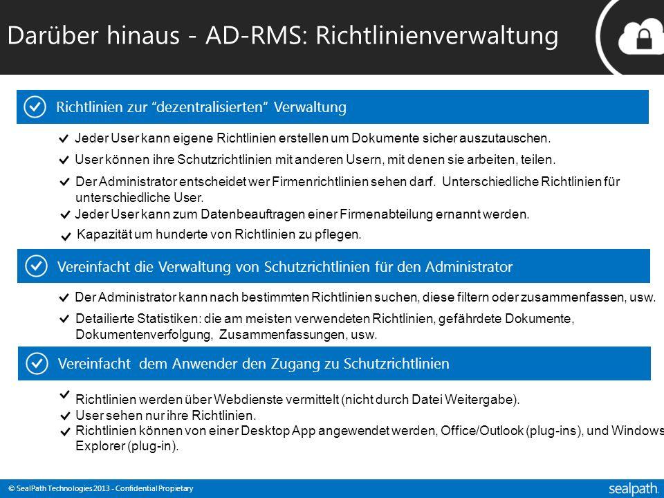 © SealPath Technologies 2013 - Confidential Propietary Darüber hinaus - AD-RMS: Richtlinienverwaltung Richtlinien zur dezentralisierten Verwaltung Jed