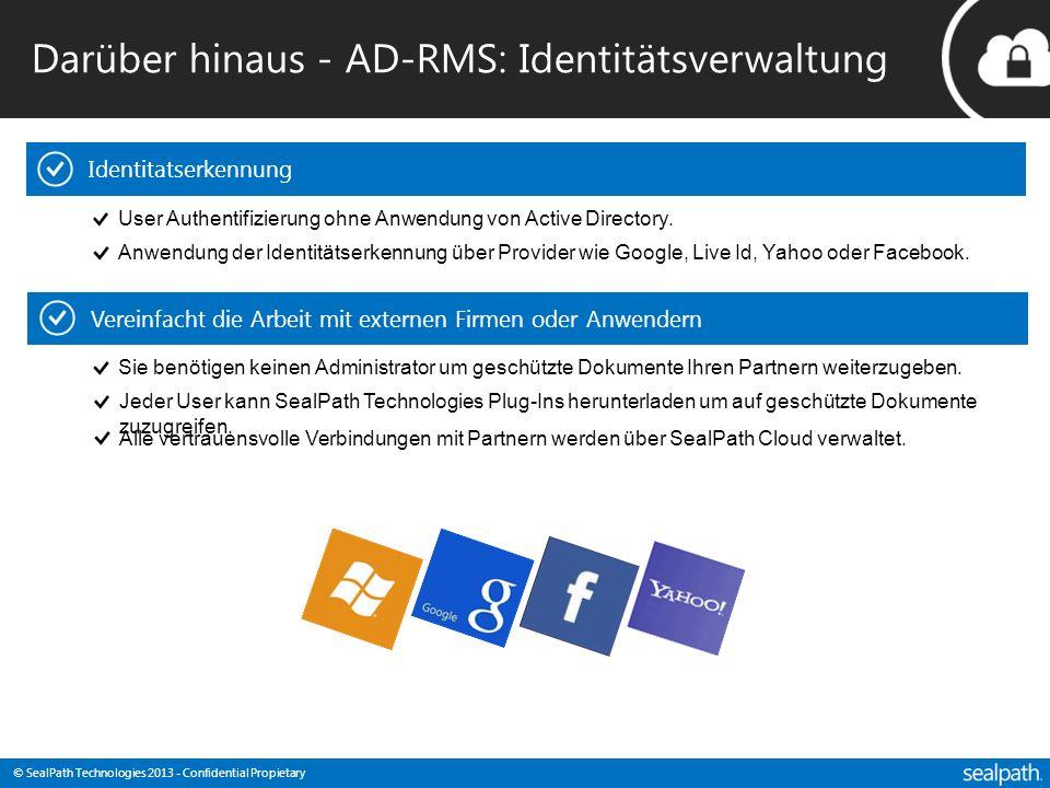 © SealPath Technologies 2013 - Confidential Propietary Darüber hinaus - AD-RMS: Identitätsverwaltung Identitatserkennung User Authentifizierung ohne A