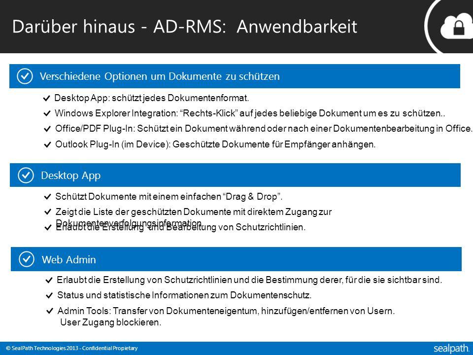 © SealPath Technologies 2013 - Confidential Propietary Darüber hinaus - AD-RMS: Anwendbarkeit Verschiedene Optionen um Dokumente zu schützen Desktop A