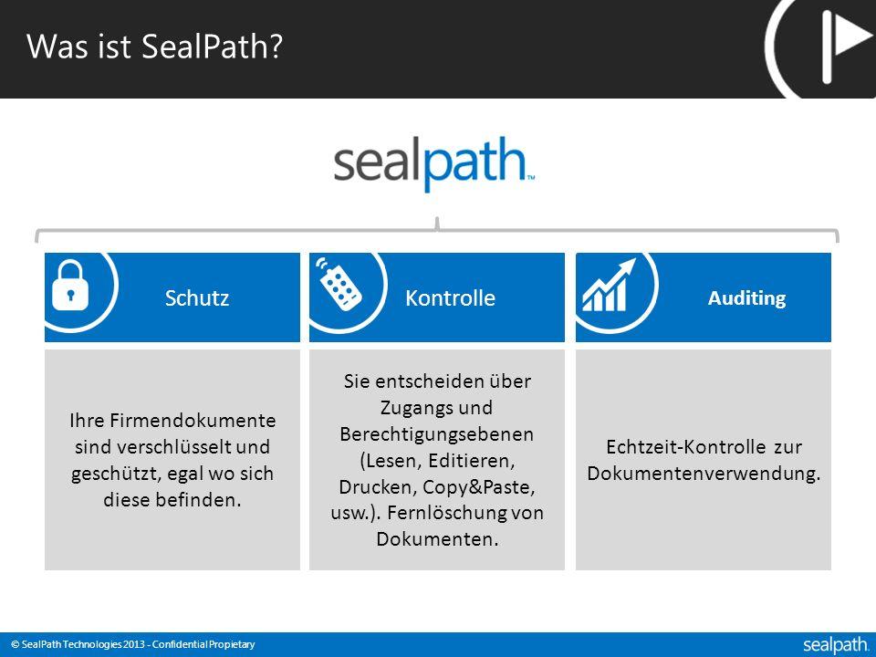 © SealPath Technologies 2013 - Confidential Propietary Was ist SealPath? Auditing Ihre Firmendokumente sind verschlüsselt und geschützt, egal wo sich