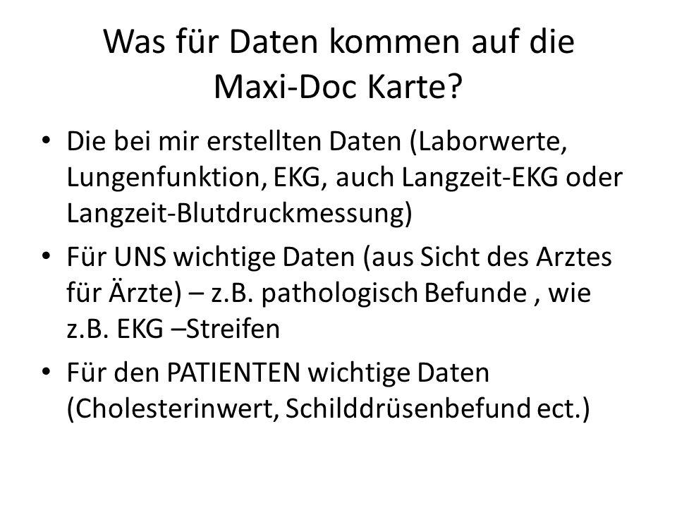 Was für Daten kommen auf die Maxi-Doc Karte? Die bei mir erstellten Daten (Laborwerte, Lungenfunktion, EKG, auch Langzeit-EKG oder Langzeit-Blutdruckm
