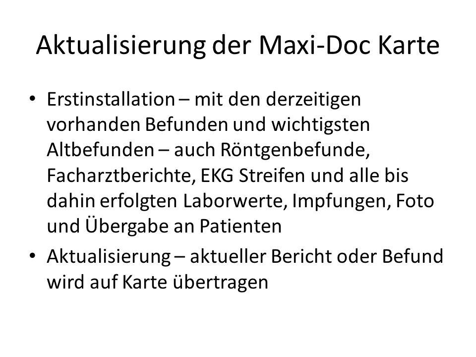 Aktualisierung der Maxi-Doc Karte Erstinstallation – mit den derzeitigen vorhanden Befunden und wichtigsten Altbefunden – auch Röntgenbefunde, Facharz