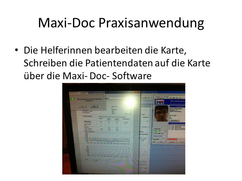 Maxi-Doc Praxisanwendung Die Helferinnen bearbeiten die Karte, Schreiben die Patientendaten auf die Karte über die Maxi- Doc- Software
