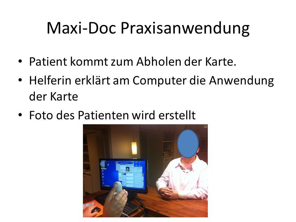 Maxi-Doc Praxisanwendung Patient kommt zum Abholen der Karte. Helferin erklärt am Computer die Anwendung der Karte Foto des Patienten wird erstellt