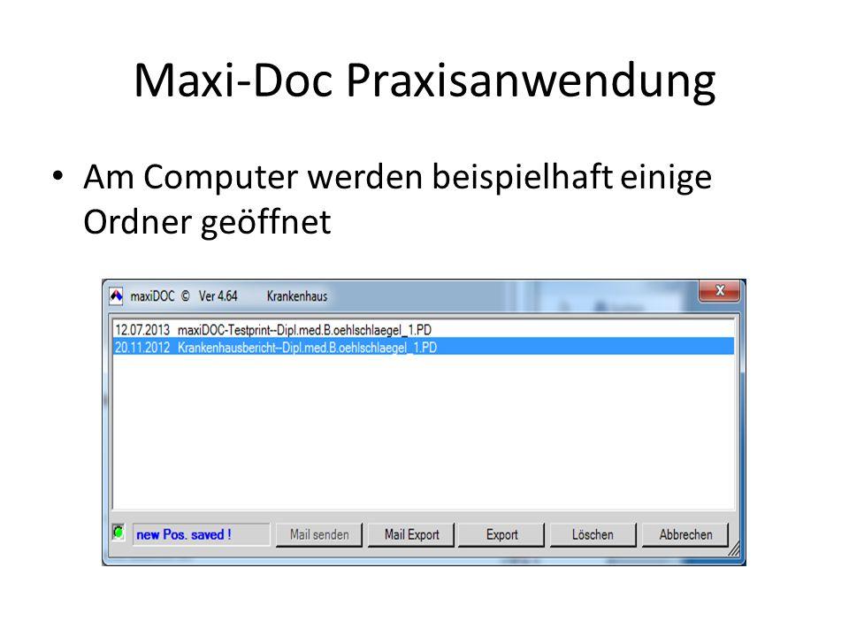 Maxi-Doc Praxisanwendung Am Computer werden beispielhaft einige Ordner geöffnet