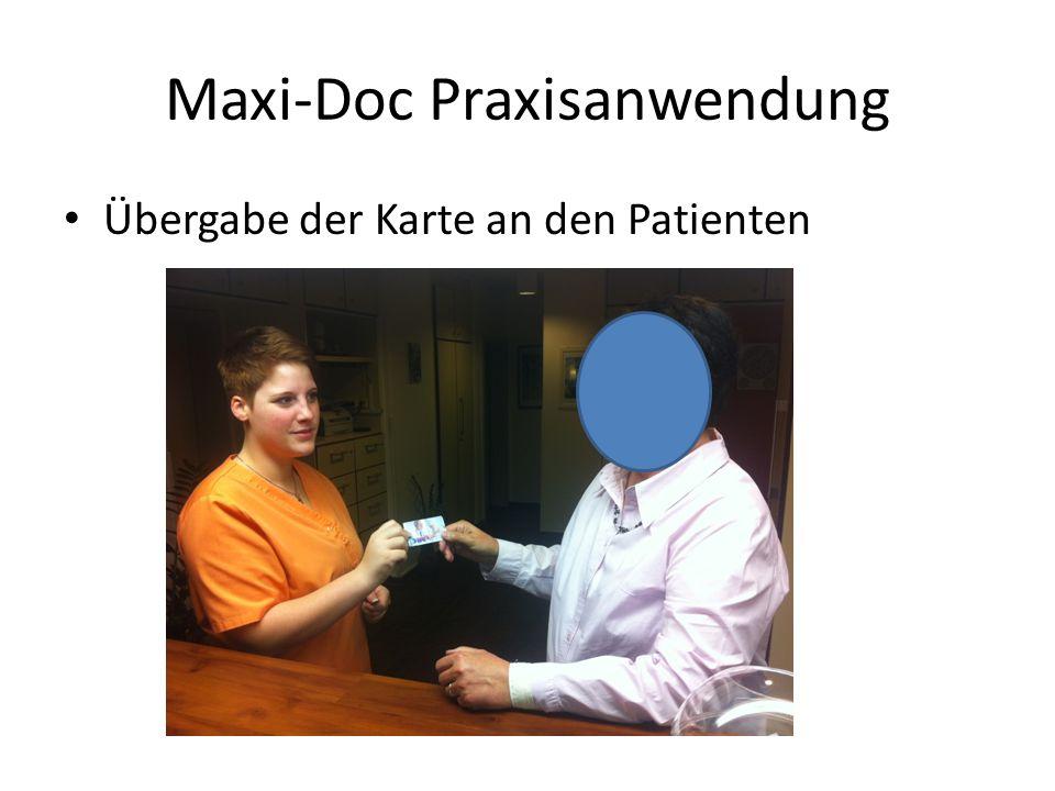 Maxi-Doc Praxisanwendung Übergabe der Karte an den Patienten