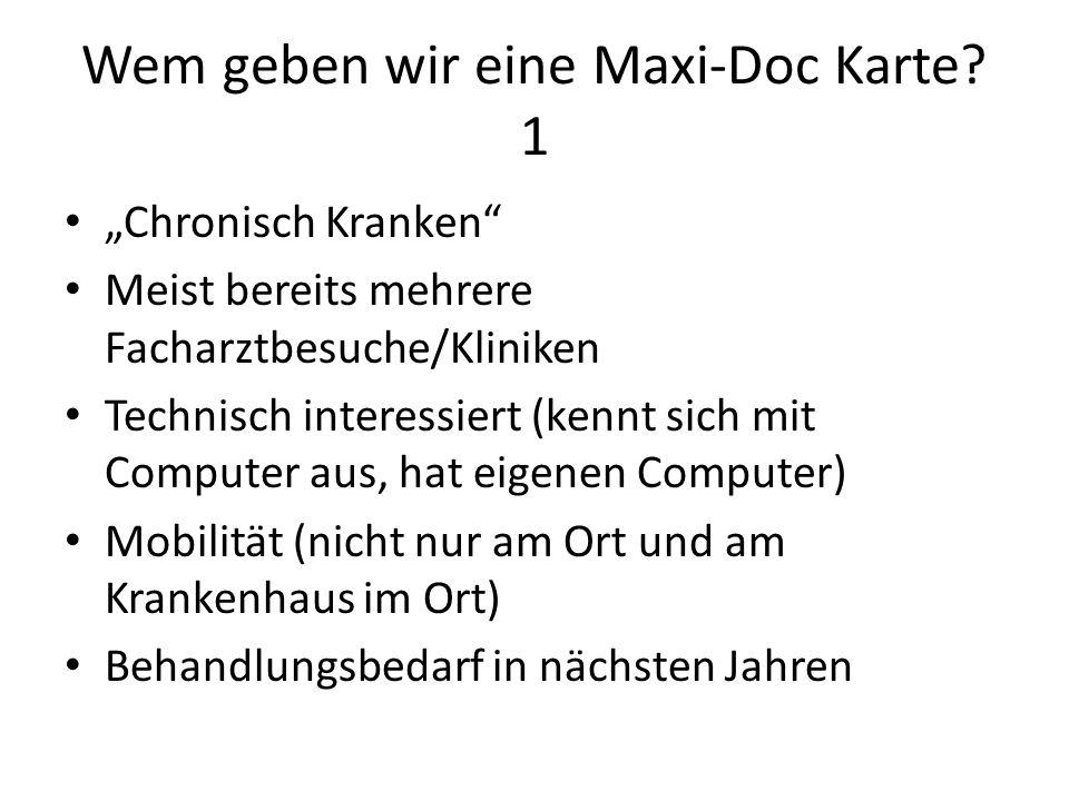 Wem geben wir eine Maxi-Doc Karte.