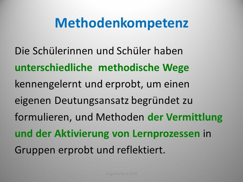 Methodenkompetenz Die Schülerinnen und Schüler haben unterschiedliche methodische Wege kennengelernt und erprobt, um einen eigenen Deutungsansatz begr