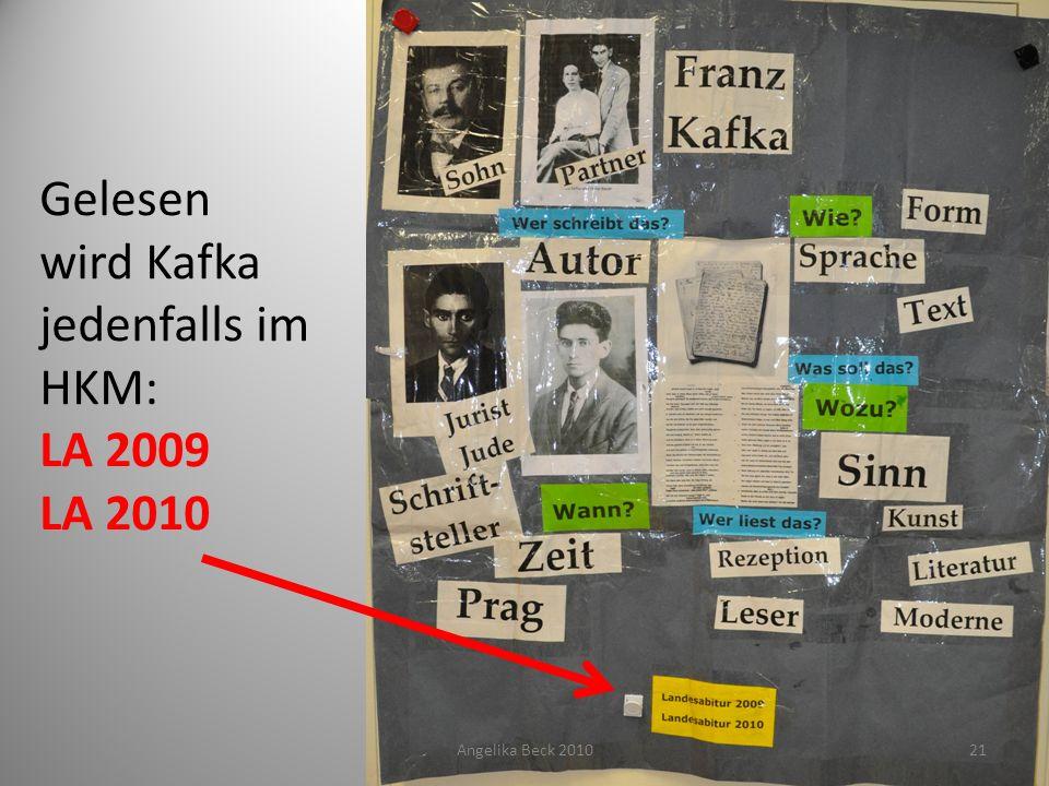 Gelesen wird Kafka jedenfalls im HKM: LA 2009 LA 2010 Angelika Beck 201021