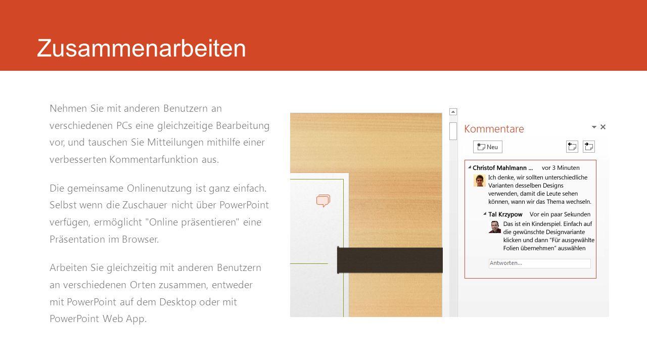 PowerPoint 2013 Nun können Sie ansprechende Präsentationen intuitiv entwerfen, diese gemeinsam mit anderen nutzen und bearbeiten sowie erweiterte Präsentationstools für ein professionelles Auftreten verwenden.