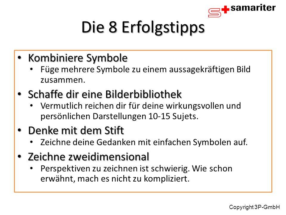 Die 8 Erfolgstipps Kombiniere Symbole Kombiniere Symbole Füge mehrere Symbole zu einem aussagekräftigen Bild zusammen. Schaffe dir eine Bilderbiblioth
