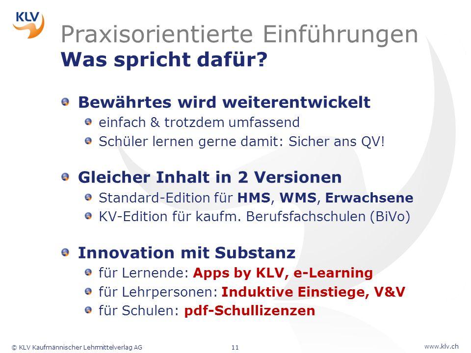 www.klv.ch © KLV Kaufmännischer Lehrmittelverlag AG11 Praxisorientierte Einführungen Was spricht dafür? Bewährtes wird weiterentwickelt einfach & trot