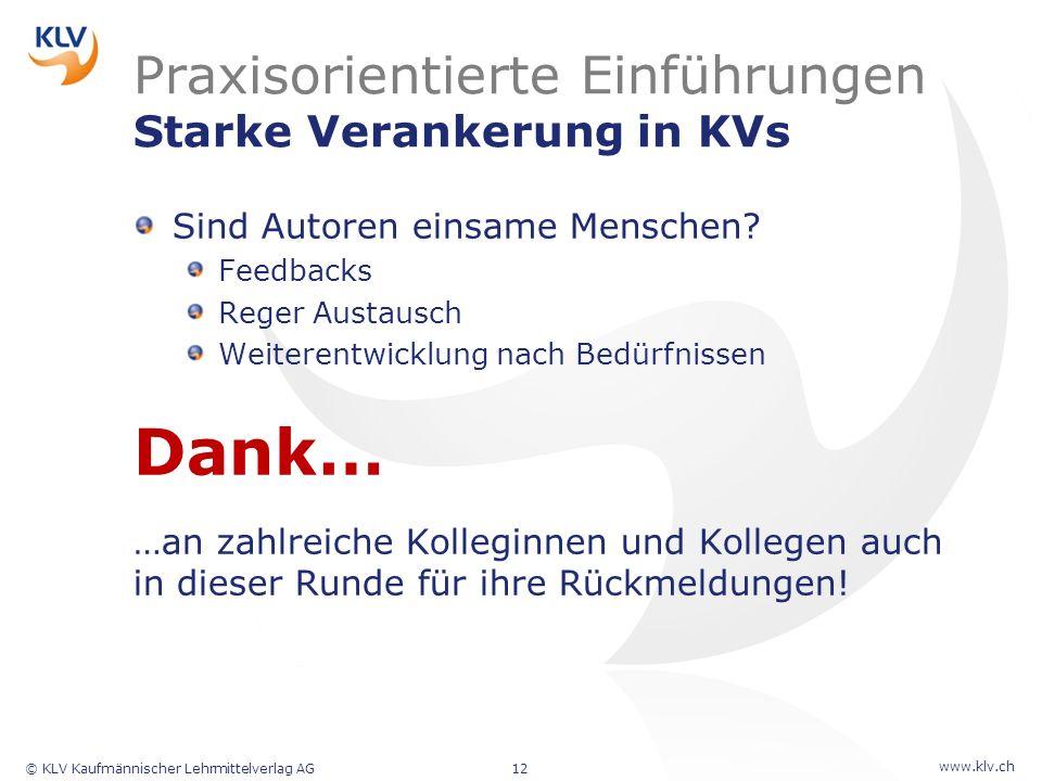 www.klv.ch © KLV Kaufmännischer Lehrmittelverlag AG12 Praxisorientierte Einführungen Starke Verankerung in KVs Sind Autoren einsame Menschen? Feedback